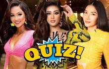 Quiz: Bạn có hiểu rõ về 3 đại diện gần nhất của Việt Nam tại Miss Universe?