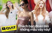 Bài quiz này là để đố bạn đọc tên của loạt váy vóc sau đây, yên tâm là có những item mặc mãi nhưng không đọc được tên cho mà xem!