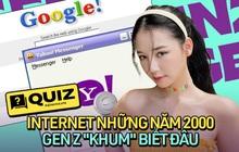 """Hoài niệm Internet Việt Nam những năm 2000, đây là điều chắc chắn Gen Z """"khum"""" hề hay biết!"""