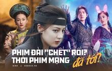 """Phim chiếu đài hết thời, web drama là """"cứu cánh"""" mới hay """"đòn chí mạng"""" giết chết truyền hình Hoa ngữ?"""