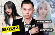 """""""Cày"""" livestream mỗi tối, nhưng bạn biết gì về độ nổi tiếng của các streamer Việt?"""