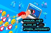 Người Việt dành 7 tiếng mỗi ngày để lướt Internet, nhưng để làm gì?