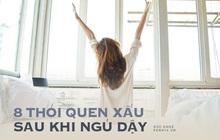 Quiz: 8 thói quen sau khi ngủ dậy vào buổi sáng khiến vóc dáng xấu đi, dễ bị ốm mà nhiều người mắc phải