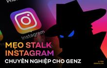 """Mẹo giúp Gen Z soi story Instagram người yêu cũ mà """"khum"""" lo bị phát hiện"""