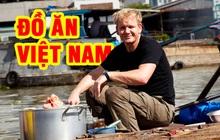 Gordon Ramsay - vị đầu bếp nổi tiếng thế giới đã dày công quảng bá đồ ăn Việt Nam như thế nào?