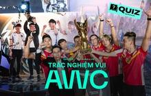 Những sự thật về giải đấu AWC, fan cứng Liên Quân Mobile chưa chắc đã biết