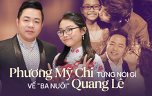 Phương Mỹ Chi từng nói về ba nuôi Quang Lê: Show nào có ba Lê đều có em, rời công ty nhưng vẫn sẵn sàng có mặt bất cứ khi nào ba cần
