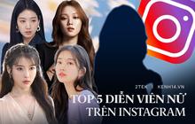 Top 5 nữ diễn viên Hàn được theo dõi nhiều nhất trên Instagram, bất ngờ với một cái tên của SNSD?
