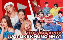 Top 5 MV Kpop có lượt like khủng nhất YouTube: Chỉ là cuộc đua của BTS và BLACKPINK?