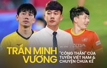 """Minh Vương - """"công thần"""" hôm nay của Việt Nam: Mất cha từ nhỏ, từng thiệt thòi ngồi trên ghế dự bị nhìn Công Phượng - Xuân Trường đá chính"""