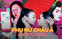"""""""Hãy ngừng tình dục hóa phụ nữ châu Á"""": Tâm sự của cô gái trẻ xóa Tinder chỉ sau 1 ngày vì những tin nhắn đầy dục vọng và định kiến"""