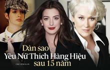 """Dàn sao Yêu Nữ Thích Hàng Hiệu sau 15 năm: Anne Hathaway chồng con viên mãn toàn tập nhưng """"bà hoàng"""" Meryl Streep mới đáng ngưỡng mộ!"""