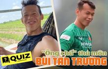 Quiz: Đu ĐT Việt Nam mấy nay, bạn biết gì về thủ môn Bùi Tấn Trường?