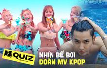 """Quá bận và bức bối vì scandal của Ngô Diệc Phàm thì mình """"chill"""" bên bể bơi qua các MV Kpop này thôi!"""