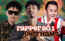 Câu hỏi lớn nhất lúc này: Ai là rapper số 1 Việt Nam?