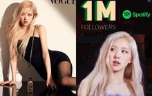 Rosé (BLACKPINK) lập kỷ lục đáng gờm trên Spotify, là nữ nghệ sĩ Kpop đạt thành tích này nhanh nhất