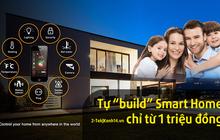 """Tập tành """"build"""" Smart Home giá rẻ, thử tận hưởng căn nhà thông minh kiểu """"nhà nghèo thích làm sang"""""""