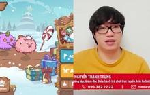 Tạo ra game Axie Infinity trị giá 2,5 tỷ USD, Nguyễn Thành Trung kiếm được bao nhiêu tiền ở tuổi 29?