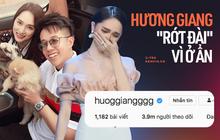"""Chọn ở ẩn giữa nghi vấn tình cảm rạn nứt, Hương Giang bị """"bốc hơi"""" hơn 100.000 lượt theo dõi"""