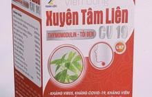 """Kiểm tra, xử lý nghiêm các loại thực phẩm """"hỗ trợ điều trị Covid-19"""" như Xuyên Tâm Liên, Kovir"""