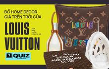 Chỉ là đoán giá mấy món home decor của Louis Vuitton thôi mà cũng xỉu lên xỉu xuống