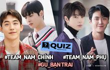 QUIZ: Chia phe chọn nam chính - nam phụ phim Hàn, đoán ngay gu người yêu tương lai, dám thử không?