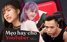 """Muốn kênh YouTube """"rất gì và này nọ"""", cần nắm ngay những mẹo này!"""