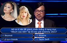 """Ai Là Triệu Phú hỏi ai giành giải """"Album của năm"""" tại Grammy 2021, """"nam thần"""" đấu kiếm chọn Taylor Swift hay Ariana Grande?"""