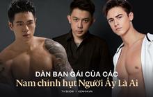 Dàn bạn gái cực phẩm của các mỹ nam Người Ấy Là Ai: Từ người mẫu đến rich kid, profile không phải dạng vừa!