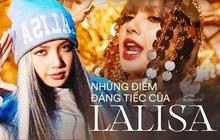 """Tiếc thay cho LALISA: MV đầu tư khủng nhưng phản tác dụng, Lisa """"ôm đồm"""" nhiều thứ mà quên đi bản sắc của riêng mình?"""