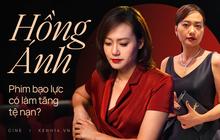 Hồng Ánh: Tôi học được những thay đổi tích cực, đó là tính giáo dục cao từ phim ảnh