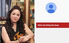 """Sau khi bà Phương Hằng tuyên bố """"dừng lại"""", loạt kênh YouTube hàng chục nghìn lượt theo dõi của Đại Nam đã """"bốc hơi"""""""