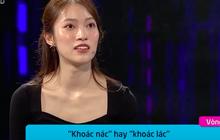 """Rổ câu hỏi gây rối não của Vua Tiếng Việt: """"Càn rỡ"""" là tính từ hay động từ? """"Giãy giụa"""" hay """"giãy dụa""""?"""