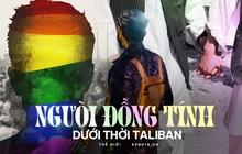 Họ sẽ săn lùng chúng tôi: Cơn ác mộng có thật của người đồng tính tại Afghanistan dưới thời Taliban