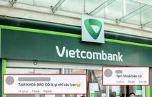 """Netizen lại kéo vào page Vietcombank vì """"tạm khoá báo có"""": Hết đòi giải thích thuật ngữ lại lập mưu giấu vợ tạo quỹ đen"""