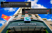 """Màn """"quay xe"""" cực gắt của netizen đối với Vietcombank, hàng trăm lượt tương tác thả tim đầy tích cực"""
