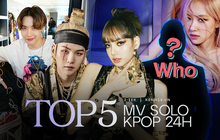Top 5 MV solo view khủng nhất Kpop sau 24h ra mắt: Ngoài BLACKPINK và BTS còn có một cái tên cực đình đám!