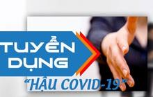 """Kiếm việc """"hậu COVID-19"""": Đối diện với xu hướng tuyển dụng mới sau đại dịch, đâu là giải pháp để tìm được việc làm tốt, lương cao"""