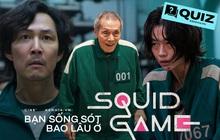 QUIZ: Bạn sống được bao lâu ở bom tấn sinh tồn Squid Game, thử quiz này xem biết đâu mình là trùm cuối!