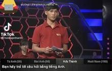 Câu hỏi Olympia bằng Tiếng Anh gây khó cho cả 4 thí sinh, khi dịch ra Tiếng Việt khiến khán giả… hết hồn