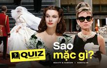 Quiz: Đố bạn đoán đúng hết tên thương hiệu của các bộ váy kinh điển nhất nhì lịch sử thời trang