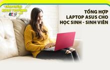 Truy lùng những mẫu laptop thời thượng nhất 2020 đến từ ASUS dành cho giới trẻ