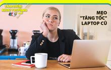 """Laptop dùng lâu ngày bị chậm, áp dụng ngay mẹo """"tăng tốc"""" từ chuyên gia ASUS"""