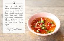 """Chef Ryan Phạm và loại nước chấm lọt vào """"mắt xanh"""" của anh"""