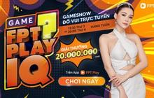 FPT Play IQ: Gameshow tương tác trực tuyến trên smart TV và điện thoại thông minh tại Việt Nam