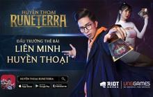 Huyền Thoại Runeterra - đấu trường thẻ bài Liên Minh Huyền Thoại chính thức ra mắt tại Việt Nam