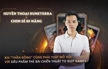"""Chim Sẻ Đi Nắng x Huyền Thoại Runeterra: Khi """"Thần đồng"""" cũng phải toát mồ hôi với siêu phẩm thẻ bài chiến thuật từ Riot Games"""