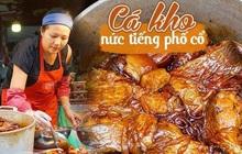 """Tết này ăn gì? """"Soi"""" review của loạt food blogger phát hiện món cá kho phố cổ ngon đình đám, nấu 300kg/ngày cũng bán hết veo"""