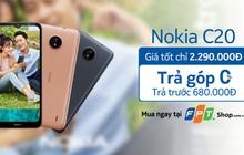 Nokia C20 ra mắt: Giá chỉ 2,29 triệu, trả góp 0% lãi suất tại FPT Shop