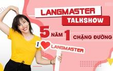 Langmaster Talkshow: 5 năm một chặng đường